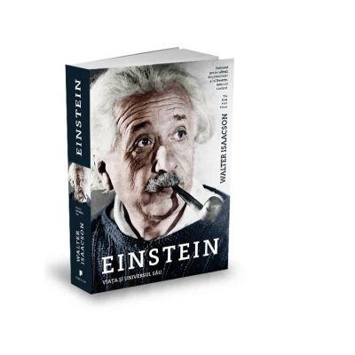 Einstein. Viata si universul sau - Walter Isaacson