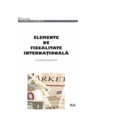 Elemente de fiscalitate internationala - Liliana Donath