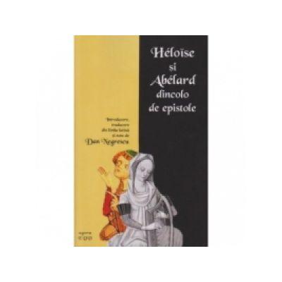 Heloise si Abelard dincolo de epistole - introducere din limba latina si note de Dan Negrescu