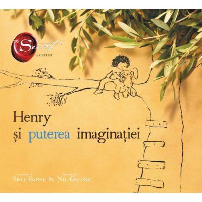 Henry si puterea imaginatiei - Skye Byrne