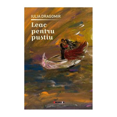 Leac pentru pustiu - Iulia Dragomir