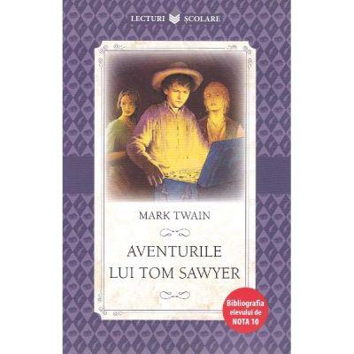 Lecturi scolare. Aventurile lui Tom Sawyer - Mark Twain