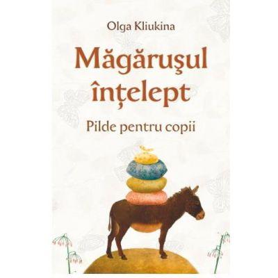 Magarusul intelept. Pilde pentru copii - Olga Kliukina