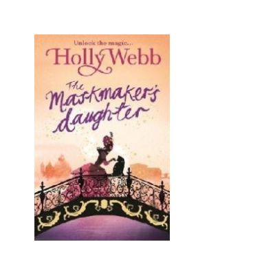 Magical Venice story: The Maskmaker's Daughter - Holly Webb