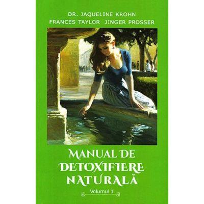 Manual de detoxifiere naturala Vol. 1 - Jaqueline Krohn