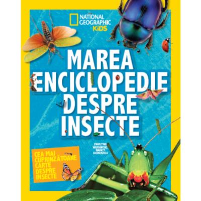 National Geographic Kids. Marea Enciclopedie despre insecte