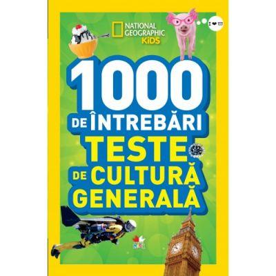 National Geographic Kids. 1000 de intrebari. Teste de cultura generala (vol. 3)