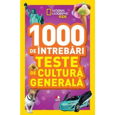 National Geographic Kids. 1000 de intrebari. Teste de cultura generala (vol. 4)