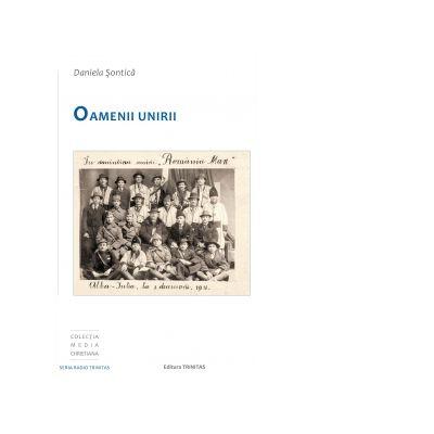 Oamenii Unirii - Daniela Sontica
