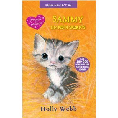 Sammy, un pisoi sperios. Prima mea lectura - Holly Webb