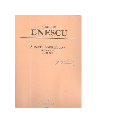 Sonate pour piano (Re majeur). Op. 24 N 3 - George Enescu