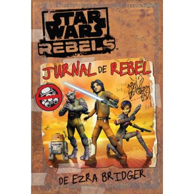Star Wars Rebels. Jurnal de rebel - Ezra Bridger