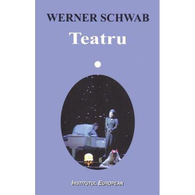 Teatru - Werner Schwab