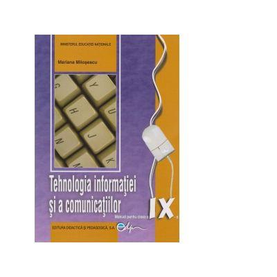Tehnologia informatiei si a comunicatiilor. Manual pentru clasa a IX-a - Mariana Milosescu