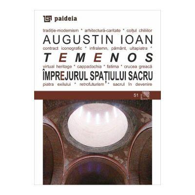 Temenos. Imprejurul spatiului sacru - Augustin Ioan