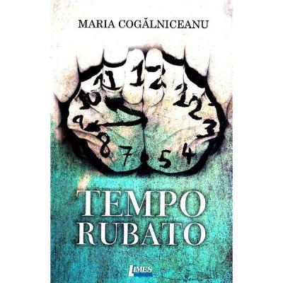 Tempo rubato - Maria Cogalniceanu