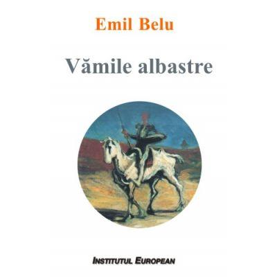 Vamile albastre - Emil Belu