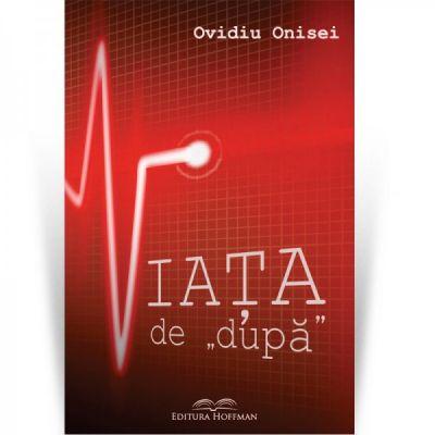 """Viata de """"dupa"""" - Ovidiu Onisei"""