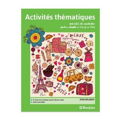 Activites thematiques. Exercitii de vocabular. Clasa 5-6 - Gina Belabed