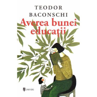 Averea bunei educatii - Teodor Baconschi