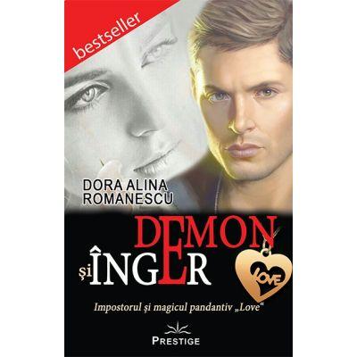 "Demon si Inger. Impostorul si magicul pandantiv ""LOVE"" - Dora Alina Romanescu"