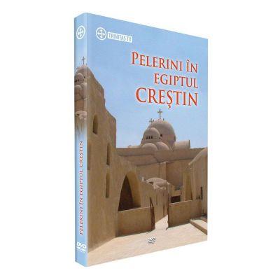 DVD Pelerini in Egiptul crestin