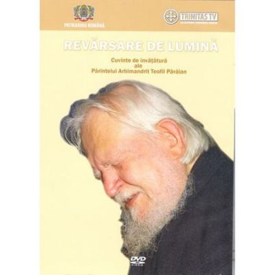 DVD Revarsare de lumina. Cuvinte si invataturi ale Pr. Arhim. Teofil Paraian