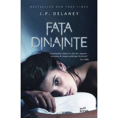 Fata dinainte - J. P. Delaney
