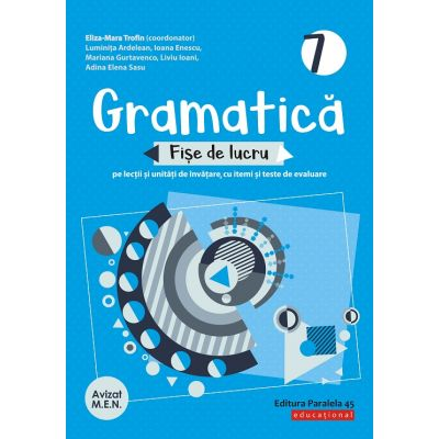 Gramatica. Fise de lucru pe lectii si unitati de invatare cu itemi si teste de evaluare. Clasa a VII-a - Luminita Ardelean