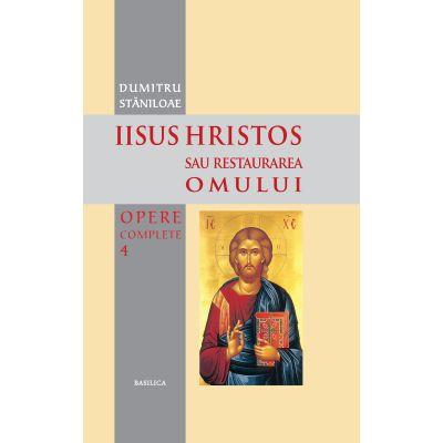 Iisus Hristos sau Restaurarea omului - Pr. Prof. Dr. Dumitru Staniloae