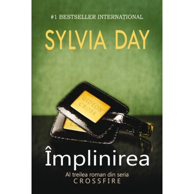 Implinirea. Al treilea roman din seria Crossfire - Sylvia Day