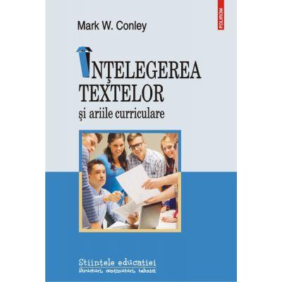 Intelegerea textelor si ariile curriculare - Mark W. Conley
