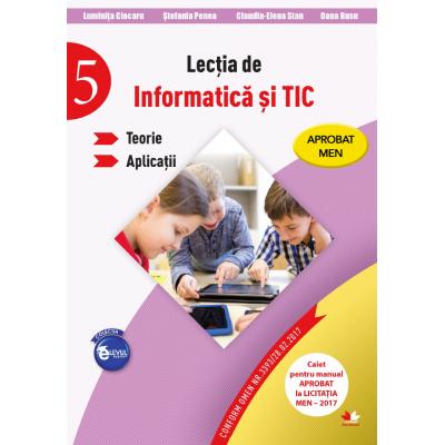 Lectia de informatica si TIC. Teorie. Aplicatii. Clasa a-V-a - Stefania Penea, Luminita Ciocaru, Claudia-Elena Stan, Oana Rusu