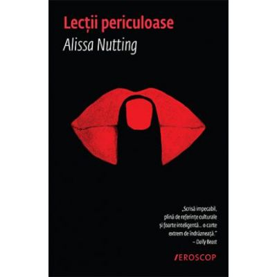 Lectii periculoase - Alissa Nutting
