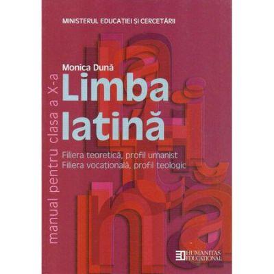 Limba latina. Manual pentru clasa a X-a - Monica Duna