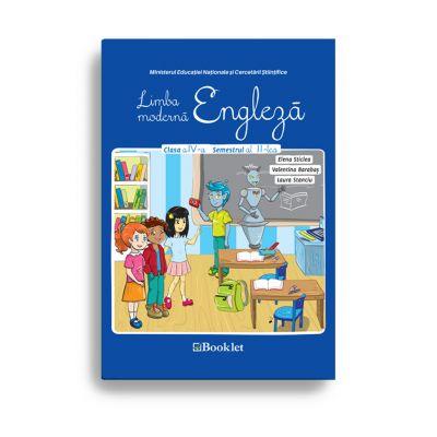 Limba moderna engleza. Manual pentru clasa IV, semestrul II - Elena Sticlea, Valentina Barabas, Laura Stanciu