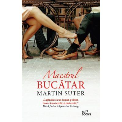 Maestrul bucatar - Martin Suter