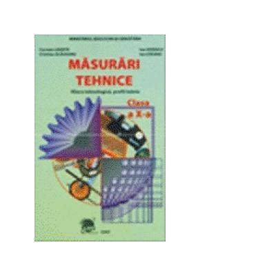 Masurari tehnice. Filiera tehnologica, profil tehnic. Manual pentru clasa a X-a - Ion Ionescu, Ion Ezeanu