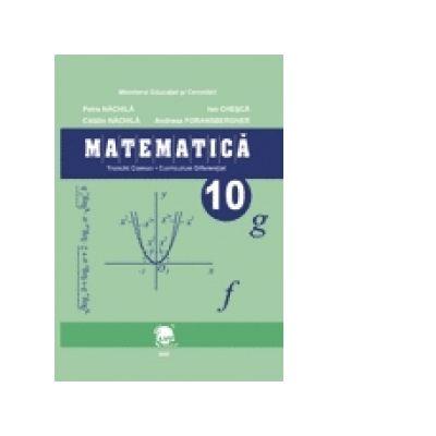 Matematica. Manual pentru clasa a X-a - Petre Nachila, Ion Chesca, Catalin Nachila, Andreea Foransberger