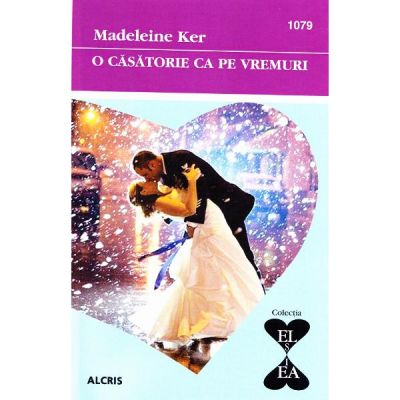 O casatorie ca pe vremuri - Madeleine Ker