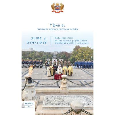 Unire si demnitate: rolul Bisericii in realizarea si pastrarea idealului unitatii nationale - Preafericitul Parinte Patriarh Daniel