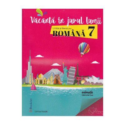 Vacanta in jurul lumii. Limba romana - Clasa 7 - Larisa Kozak