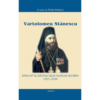 Vartolomeu Stanescu, Episcop al Ramnicului-Noului Severin (1921-1938) - Pr. asist. dr. Petre Sperlea