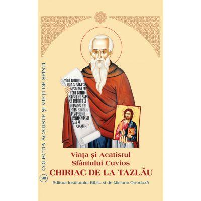 Viata si Acatistul Sfantului Cuvios Chiriac de la Tazlau