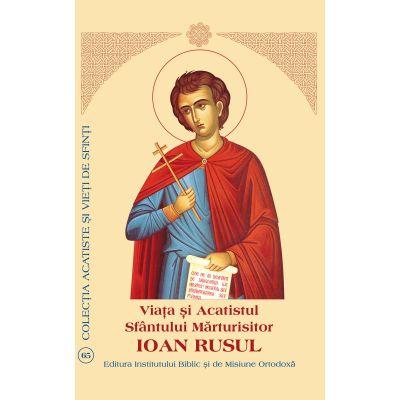 Viata si Acatistul Sfantului Ioan Rusul