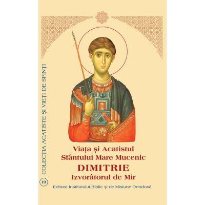 Viata si Acatistul Sfantului Mare Mucenic Dimitrie Izvoratorul de Mir