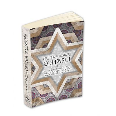 Zoharul - Cartea Splendorii - Cartea Misterului Pecetluit. Marea Adunare Sfanta si Mica Adunare Sfanta- Ilie Iliescu
