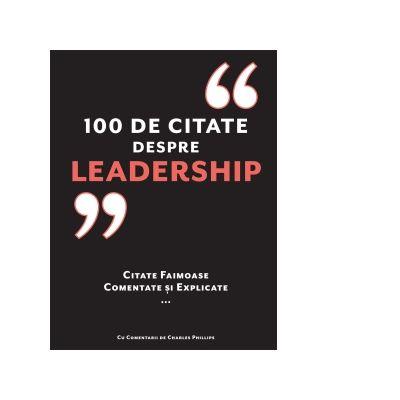 100 de citate despre leadership. Citate faimoase, comentate si explicate - Charles Phillips