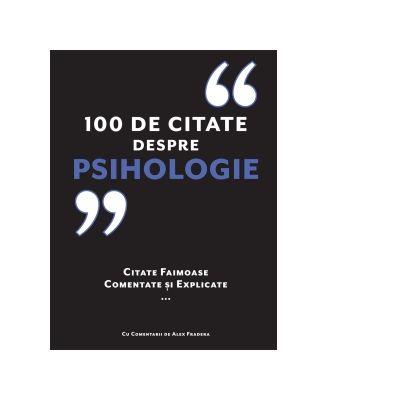 100 de citate despre psihologie. Citate faimoase, comentate si explicate - Alex Fradera