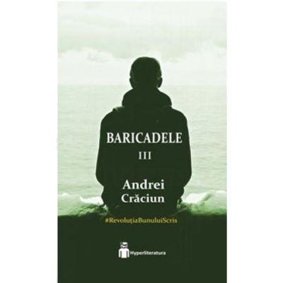 Baricadele III - Andrei Craciun